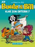 Boule &amp; Bill 33: klar zum Entern! 