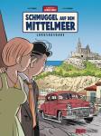 Die Abenteuer von Jacques Gibrat 5: Schmuggel auf dem Mittelmeer (Vorzugsausgabe)