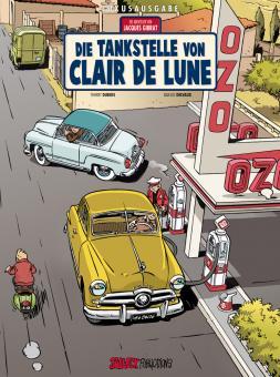 Abenteuer von Jacques Gibrat 6: Die Tankstelle von Clair de Lune (Vorzugsausgabe)